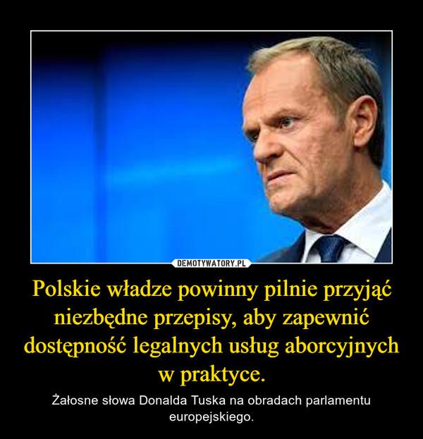 Polskie władze powinny pilnie przyjąć niezbędne przepisy, aby zapewnić dostępność legalnych usług aborcyjnych w praktyce.