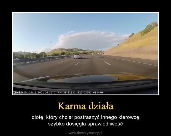 Karma działa – Idiotę, który chciał postraszyć innego kierowcę,szybko dosięgła sprawiedliwość