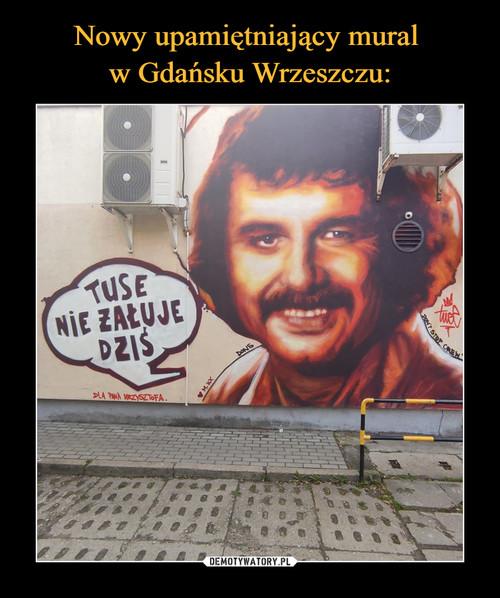 Nowy upamiętniający mural  w Gdańsku Wrzeszczu: