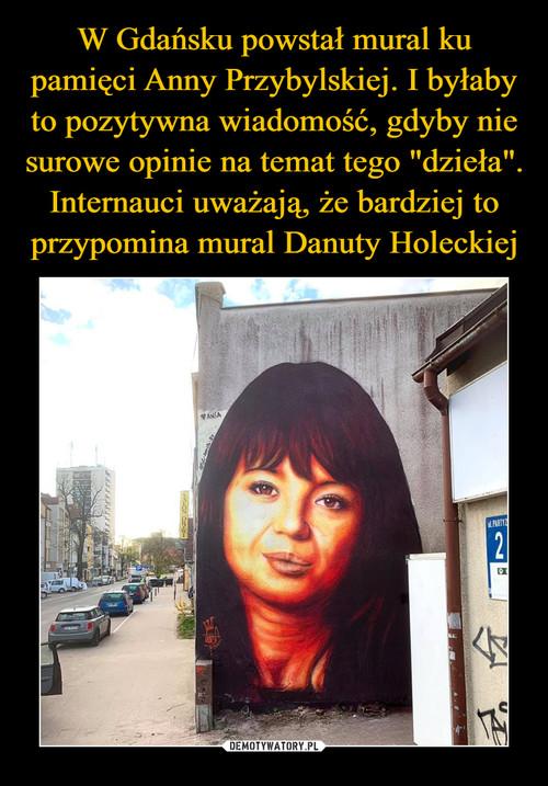 """W Gdańsku powstał mural ku pamięci Anny Przybylskiej. I byłaby to pozytywna wiadomość, gdyby nie surowe opinie na temat tego """"dzieła"""". Internauci uważają, że bardziej to przypomina mural Danuty Holeckiej"""