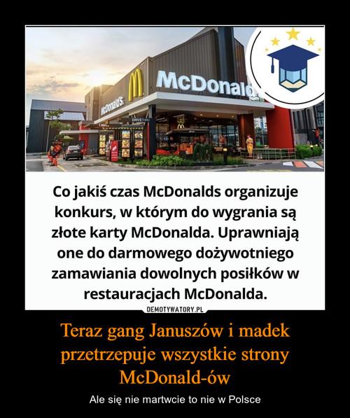 Teraz gang Januszów i madek przetrzepuje wszystkie strony McDonald-ów