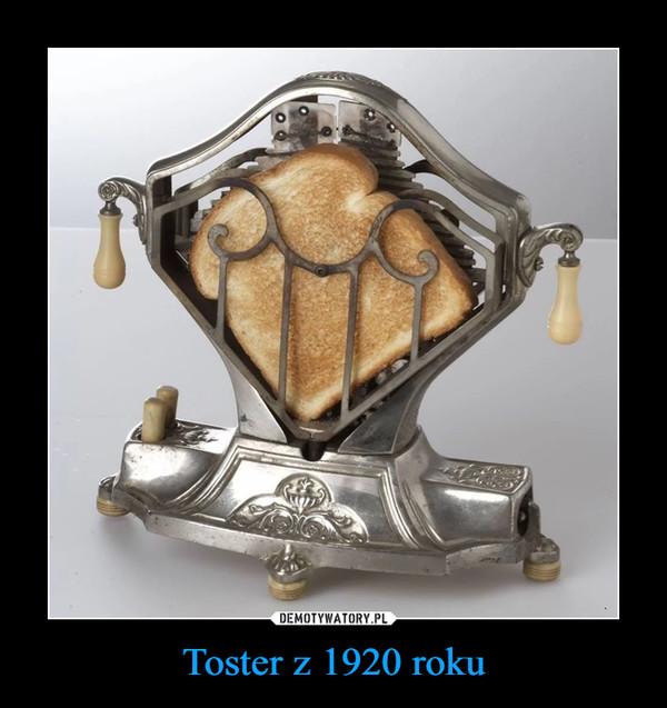 Toster z 1920 roku –