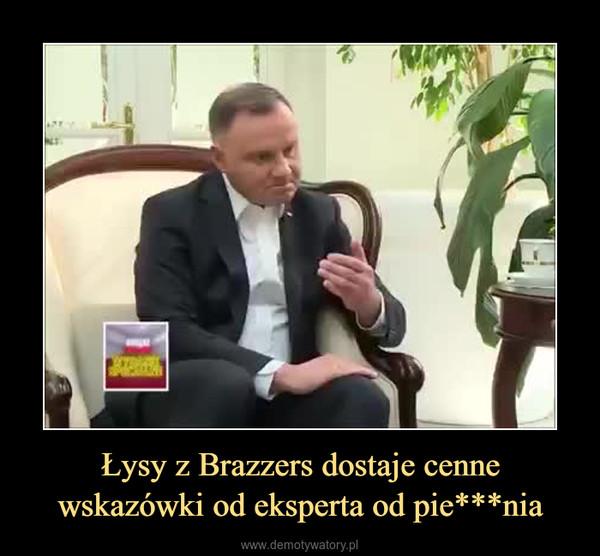 Łysy z Brazzers dostaje cenne wskazówki od eksperta od pie***nia –