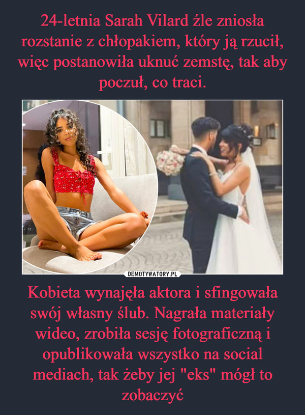 """Kobieta wynajęła aktora i sfingowała swój własny ślub. Nagrała materiały wideo, zrobiła sesję fotograficzną i opublikowała wszystko na social mediach, tak żeby jej """"eks"""" mógł to zobaczyć –"""