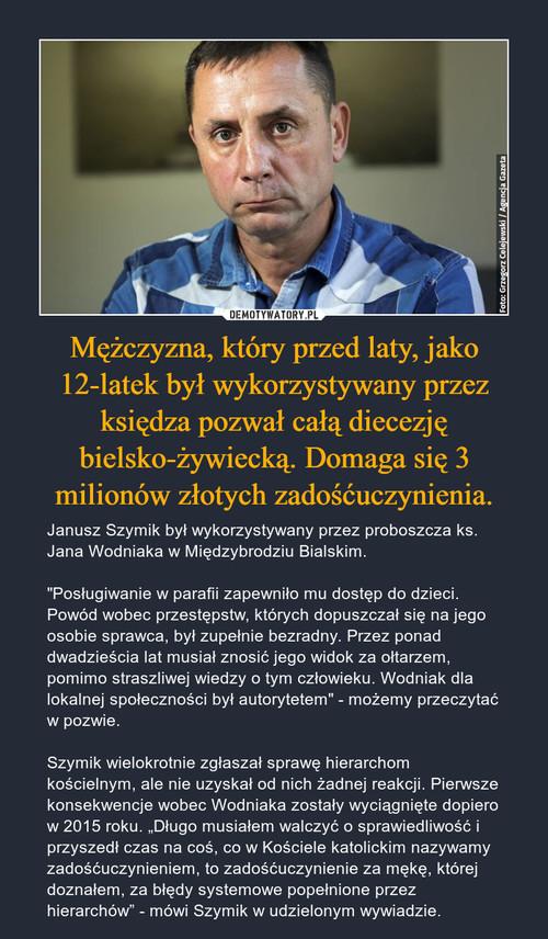 Mężczyzna, który przed laty, jako 12-latek był wykorzystywany przez księdza pozwał całą diecezję bielsko-żywiecką. Domaga się 3 milionów złotych zadośćuczynienia.
