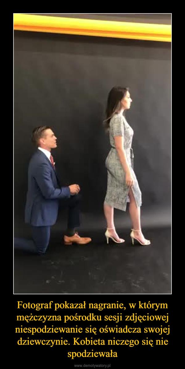 Fotograf pokazał nagranie, w którym mężczyzna pośrodku sesji zdjęciowej niespodziewanie się oświadcza swojej dziewczynie. Kobieta niczego się nie spodziewała –