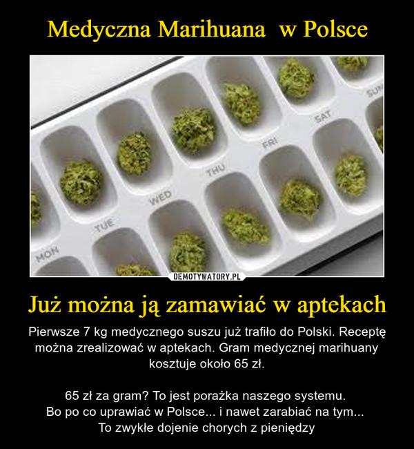 Medyczna Marihuana w Polsce Już można ją zamawiać w aptekach