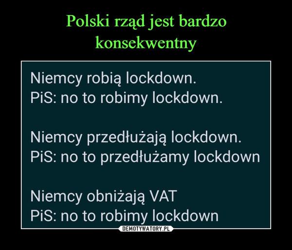 Polski rząd jest bardzo konsekwentny